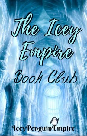 The Icey Empire Book Club by IceyPenguinEmpire