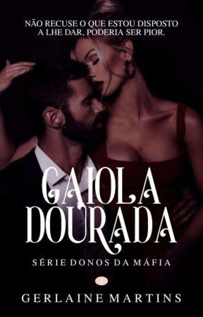Gaiola Dourada   Série Donos da Máfia   Livro 1  by G-Martins