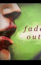 • FADE OUT • by AvianMyria