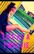 Life As A Twelvie by Oh_My_Minho