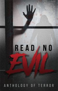 Read No Evil: Anthology of Terror cover