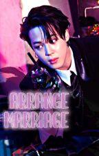Arrange Marriage || P.JM ✔ by ggukwrites-