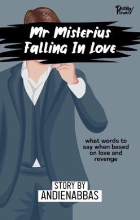 Mr.Misterius Falling In Love (TAMAT) by andienaabbas