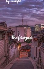 The Foreigner//AMBW by meekylil