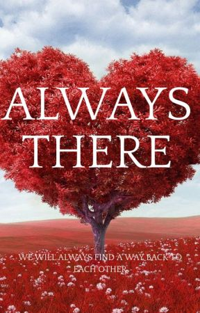 ALWAYS THERE # Wattpad Featured Story. by Queen_waadu