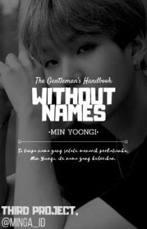 WITHOUT NAMES [MIN YOONGI] ✔ by minga_id