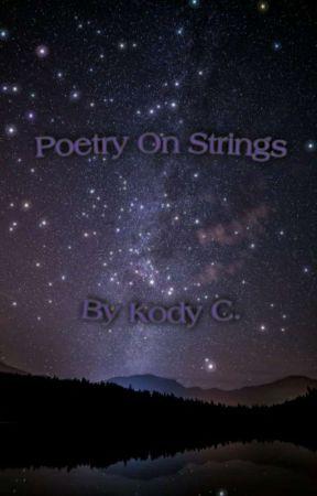 Poetry On Strings by KodyWithaK