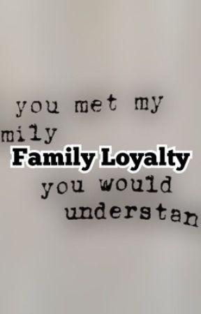 Family Loyalty  by LoveTheNerd