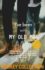 I've Been With My Old Man by Kesikey_
