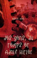 Des Gens, Du Temps et Adolf Hitler by gothicmork
