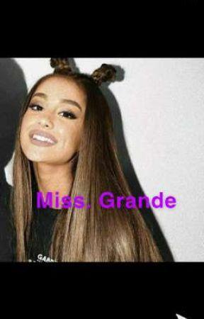 Miss. Grande (Freshmen year) by Camzi_is_life