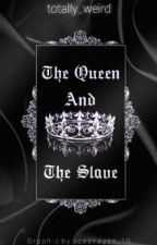 The Queen and the Slave  by selaeloestherina