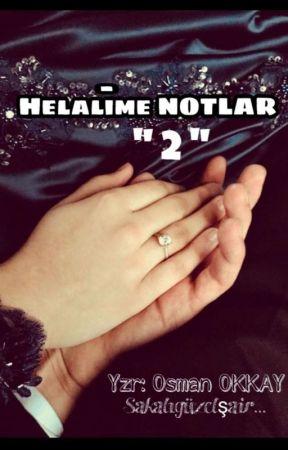 Helalime NOTLAR-2 by Sakaliguzelsair