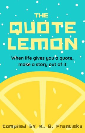 The Quote Lemon by karinberry