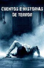 Cuentos e Historias De Terror by LimonadaKill