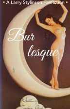Burlesque  •L.S• [One Shot] by Tommo_Giih