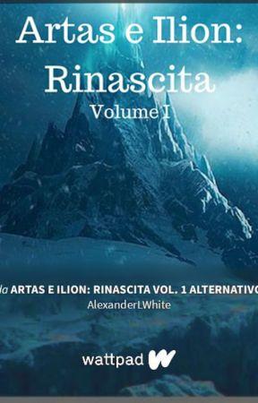 Artas e Ilion: Rinascita Vol. 1 Alternativo by AlexanderLWhite