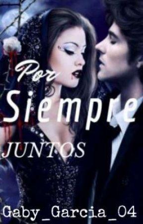 Por Siempre Juntos by GabrielaGarca915