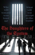 The Daughters of the System (Divergent ff) by logan_moon__
