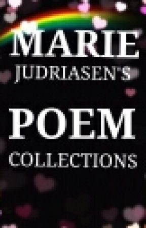 POEM COLLECTIONS by mariejudriasen
