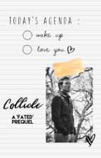 Collide (A 'Fated' Prequel) by ohevansmycaptain