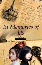 In Memories Of Us [DahMo] by YOONOJAM0126
