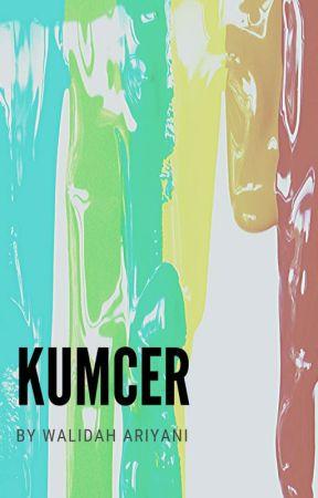 KUMCER by WalidahAriyani