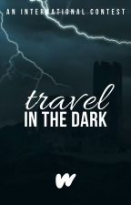 Travel In The Dark (CLOSED) by WattpadTimeTravel
