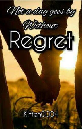 Regret #NotADayGoesBy   by kitten0004
