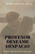 Profesor deséame en secreto by sky_blue4