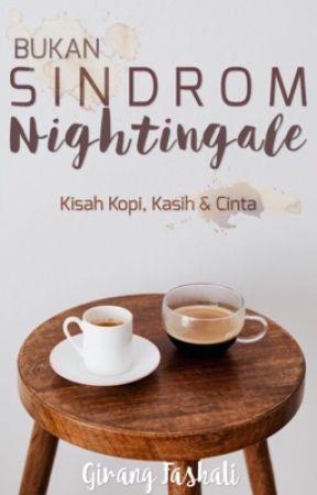 Bukan Sindrom Nightingale by girangfashali