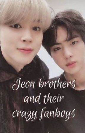 The Jeon Brothers and their crazy fanboys| Taejin/Jikook by taejinstoriez