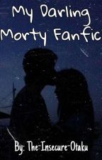 My Darling (Morty Fanfic) by The-Insecure-Otaku