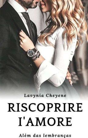 Rescoprire I'Amore by Lavynia_cheyene