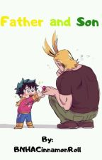 Father and Son (Dadmight AU) by BNHACinnamonRoll