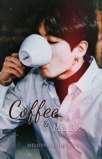 Coffee & Milk ✧ kookmin cover