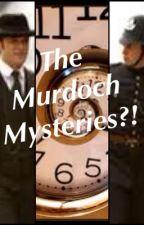 The Murdoch Mysteries?! by HHGLG_