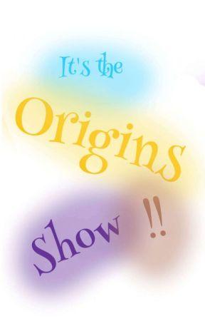The Origins Show  by Chadbun