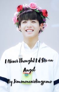 I Never Thought I'd See an Angel (JJK X BTS) cover