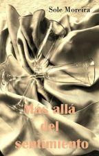 Más allá del sentimiento by SoleMoreira