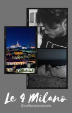 Le 4 Milano by collezionostorie