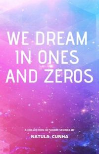 We Dream In Ones and Zeros cover