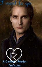 I want to go (a Carlisle X reader fanfic) by esserluvswtiting