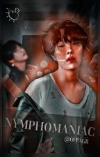 Nymphomaniac -Vhope- 🔞 by iS2jhs