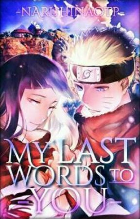 My Last Words To You (NaruHina) BOOK 1 by NaruHinaOTP