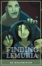 Finding Lemuria || The Deep Fanfic ✔️ by DolphinVIP