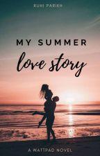 My Summer Love Story | ✔️ by RuhiParikh