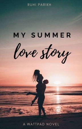 My Summer Love Story   ✔️ by RuhiParikh