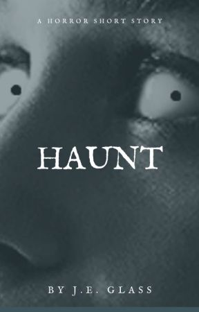 Haunt by JE-Glass
