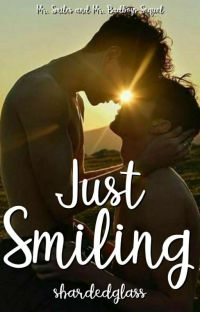 Just Smiling (Sequel to Mr. Smiles and Mr. Badboy) BOOK TWO cover
